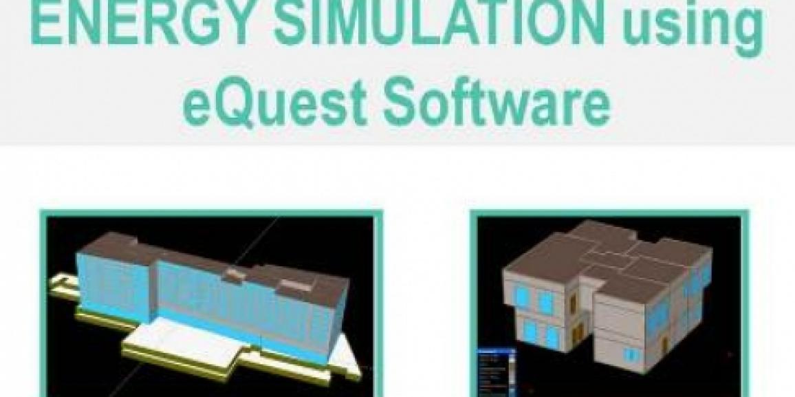 Introduction to Building Energy Simulation Using eQuest Software Part 1, 2 & 3 – Online Course